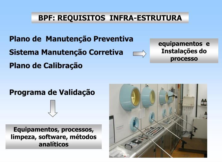 BPF: REQUISITOS  INFRA-ESTRUTURA