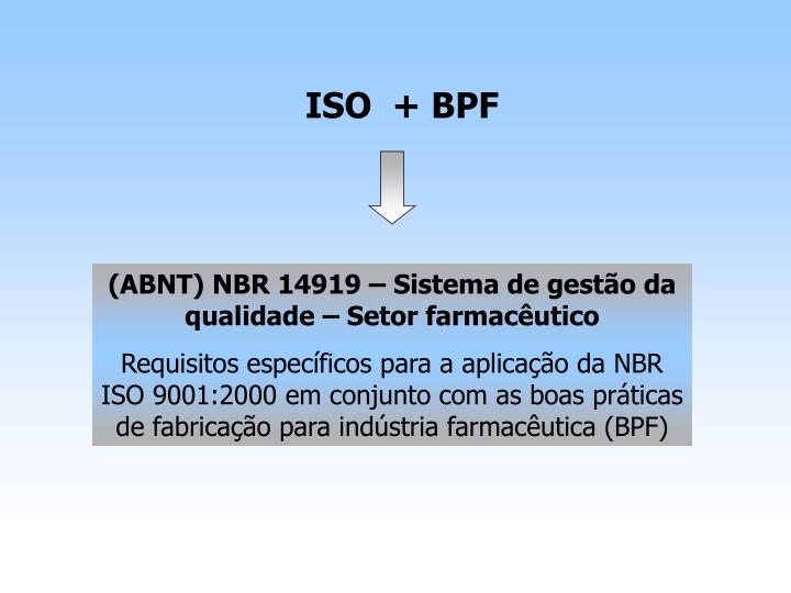 ISO  + BPF