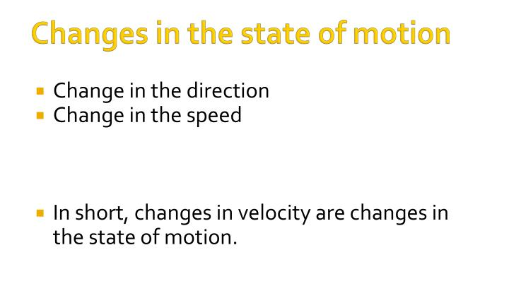 Changes in the state of motion