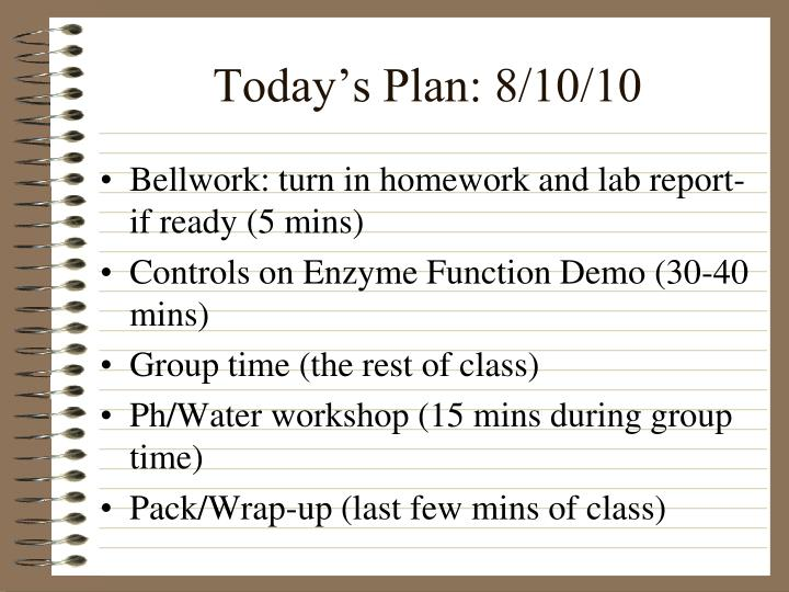 Today's Plan: 8/10/10
