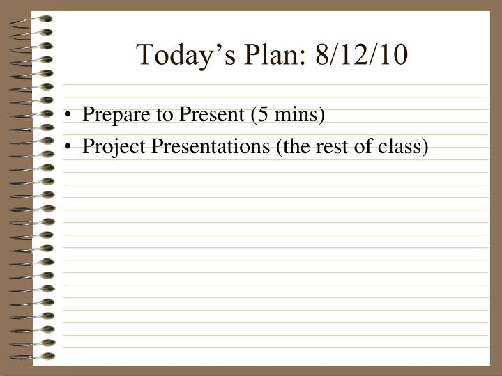 Today's Plan: 8/12/10
