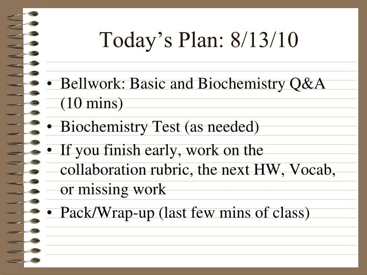 Today's Plan: 8/13/10