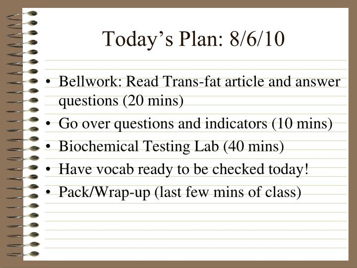 Today's Plan: 8/6/10