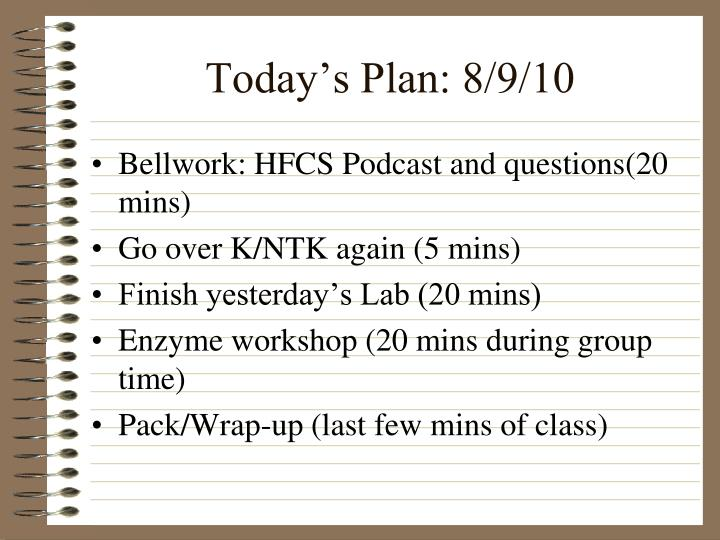Today's Plan: 8/9/10