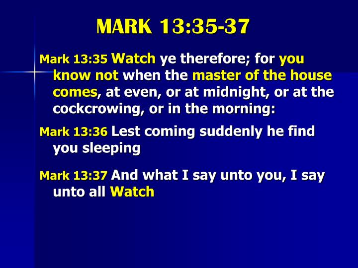 MARK 13:35-37
