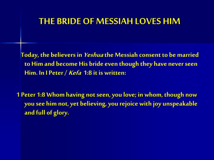 THE BRIDE OF MESSIAH LOVES HIM