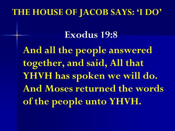 THE HOUSE OF JACOB SAYS: 'I DO'