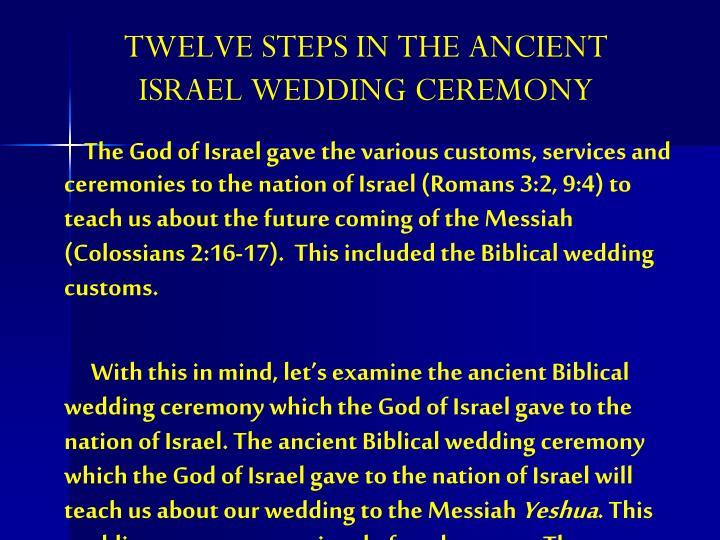 TWELVE STEPS IN THE ANCIENT ISRAEL WEDDING CEREMONY