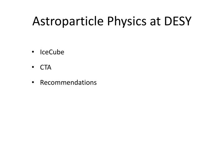 Astroparticle physics at desy