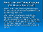 bentuk normal tahap keempat 5th normal form 5nf