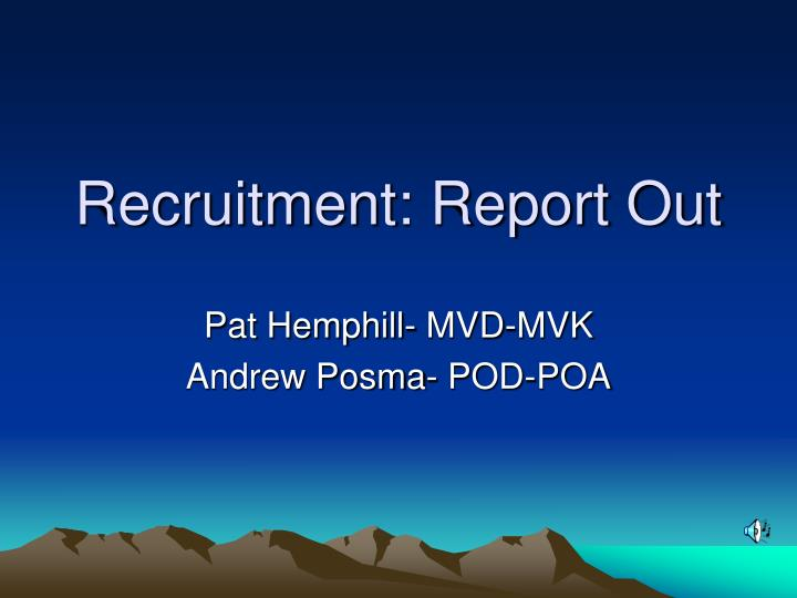 Recruitment report out