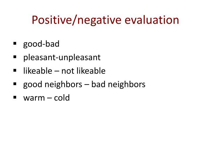 Positive/negative evaluation