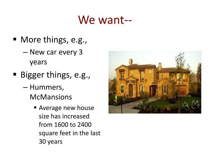 We want--