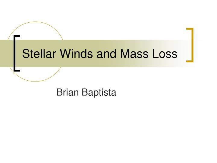 stellar winds and mass loss n.