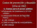 costos de prevenci n y disuasi n cifras de 1996