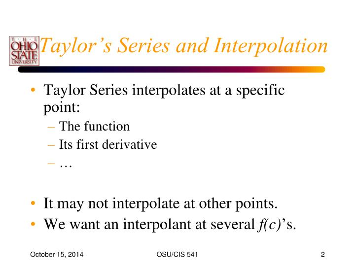 Taylor s series and interpolation