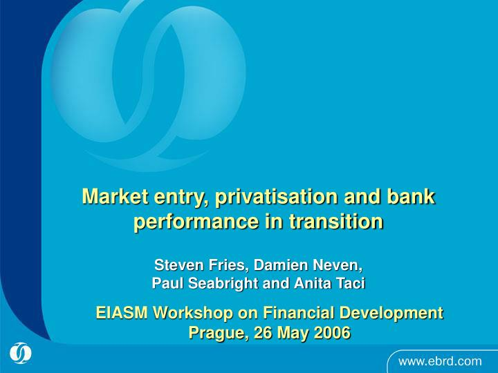 Market entry, privatisation and bank performance in transition