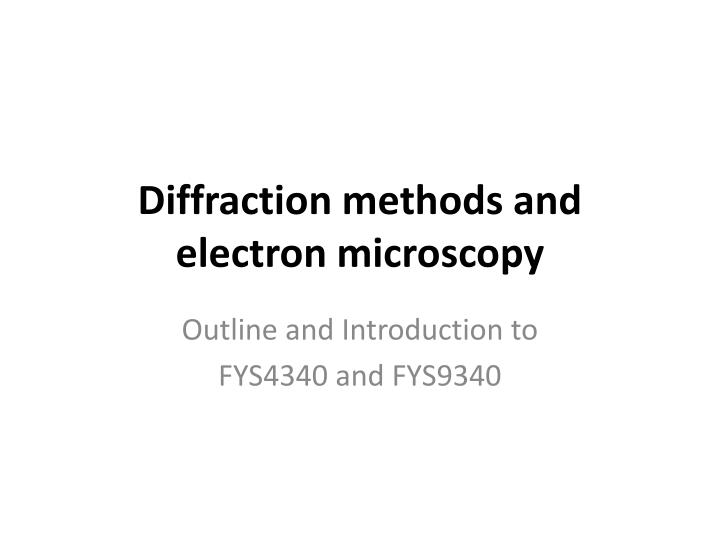 diffraction methods and electron microscopy n.