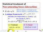 statistical treatment of non saturating forces interactions