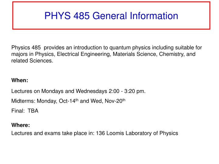 PPT - PHYS 485 General Information PowerPoint Presentation
