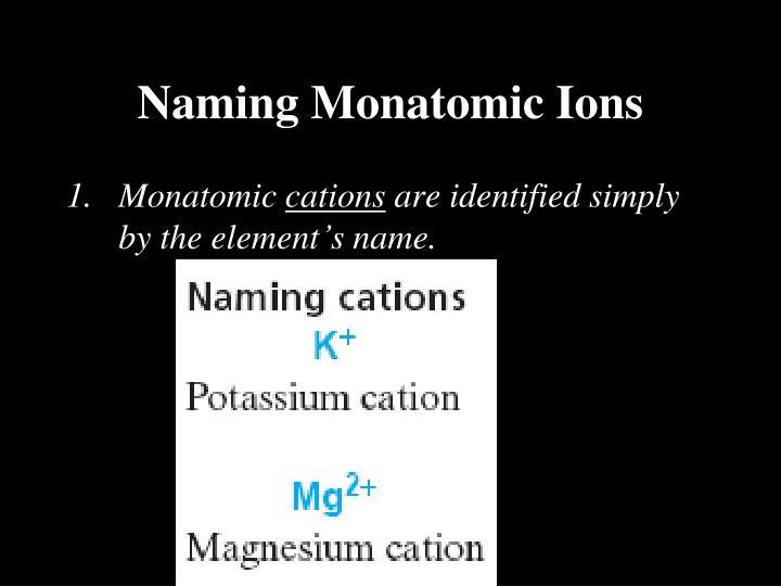 Naming Monatomic Ions