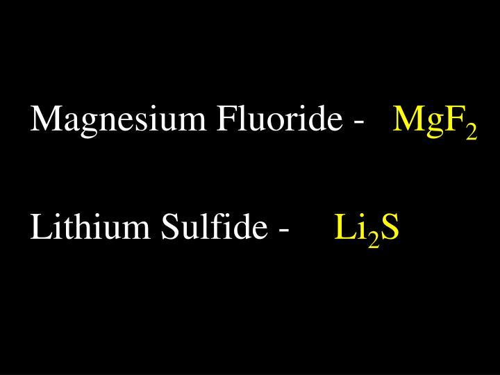 Magnesium Fluoride -