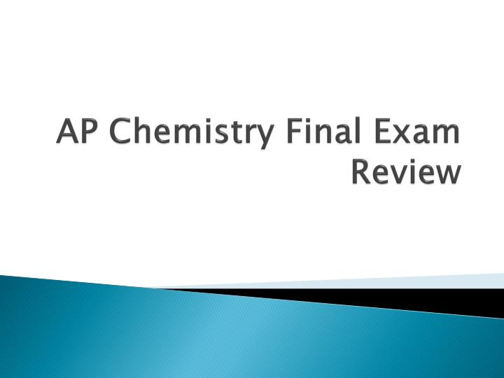 PPT - AP Chemistry Final Exam Review PowerPoint Presentation