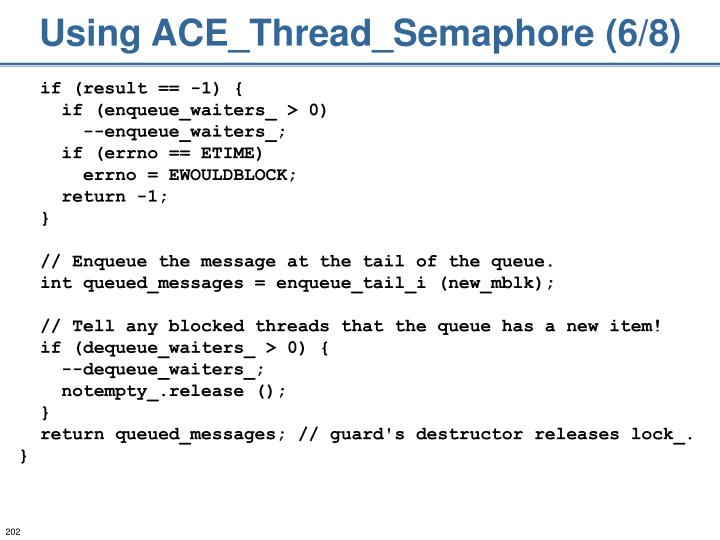 Using ACE_Thread_Semaphore (6/8)