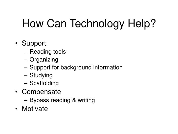 How Can Technology Help?