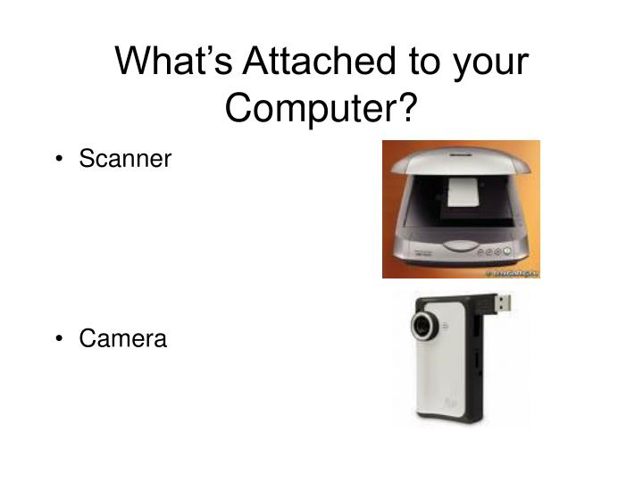 What's Attached to your Computer?