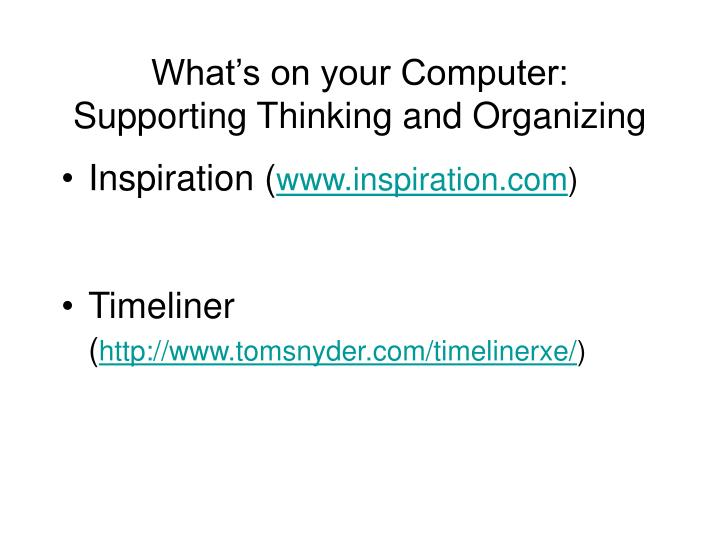 What's on your Computer: Supporting Thinking and Organizing