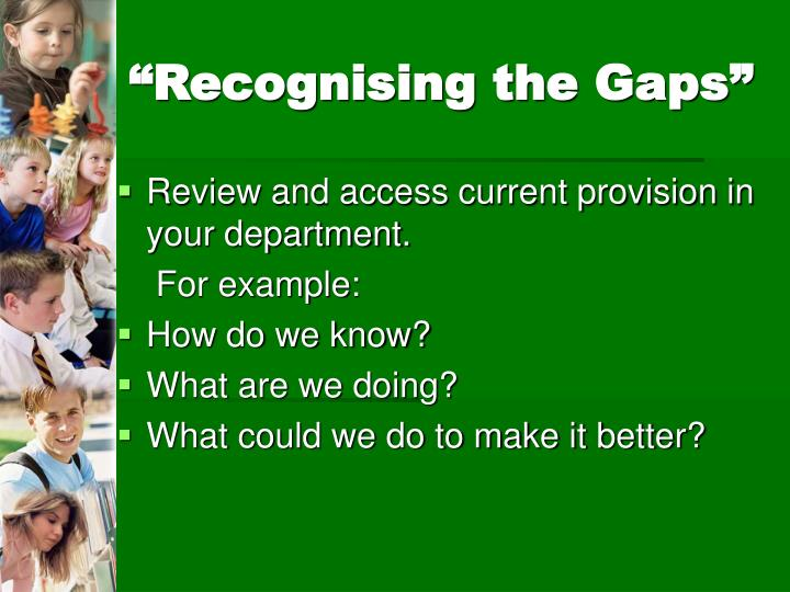 """Recognising the Gaps"""