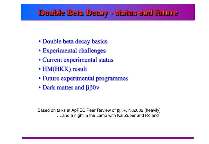 Double beta decay status and future