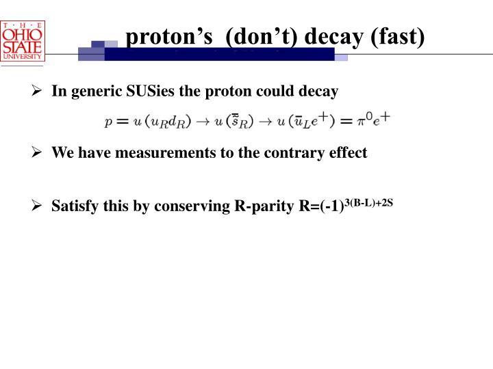 proton's  (don't) decay (fast)