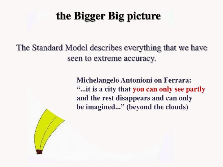the Bigger Big picture