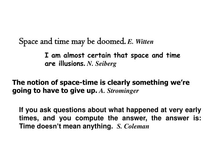 Space and time may be doomed.