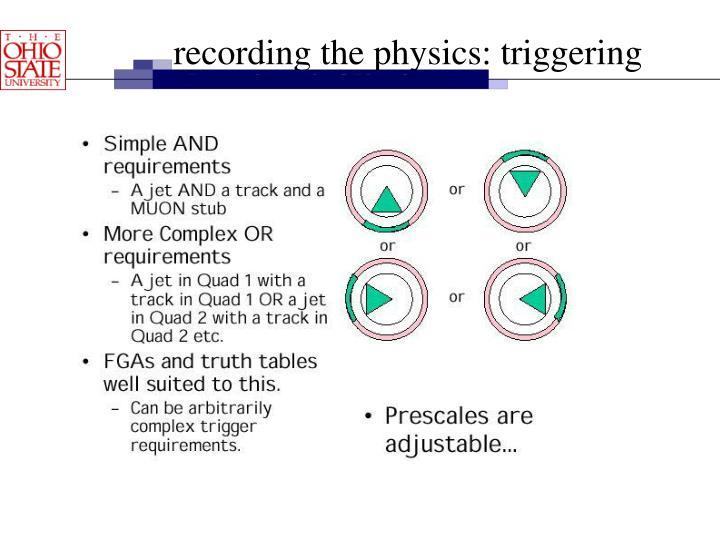 recording the physics: triggering