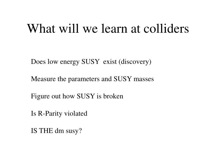 What will we learn at colliders