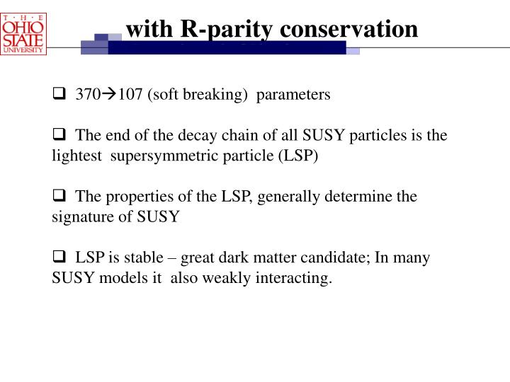 with R-parity conservation