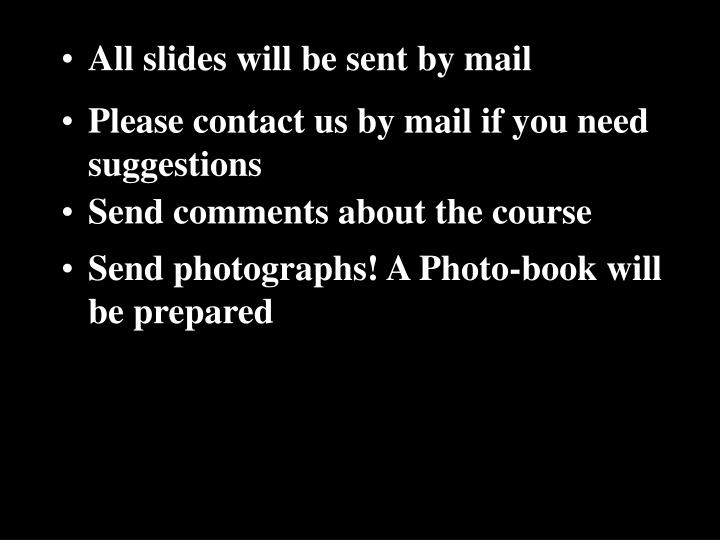 All slides will be sent by mail