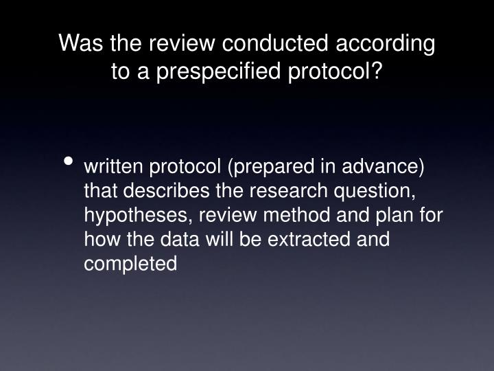 Was the review conducted according to a prespecified protocol?