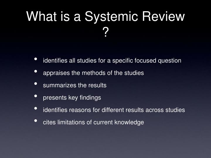 What is a systemic review