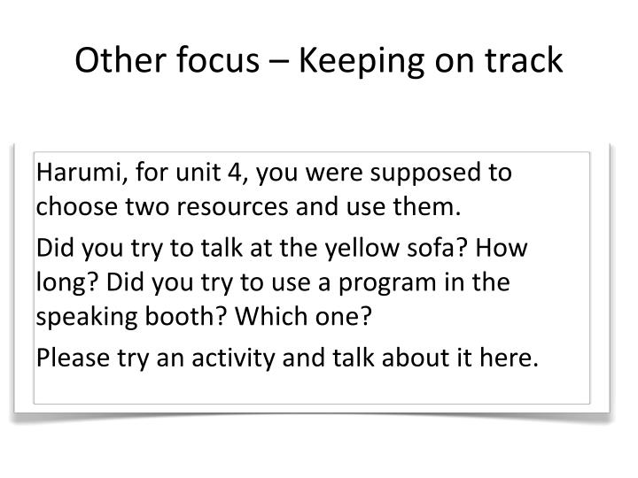 Other focus – Keeping on track
