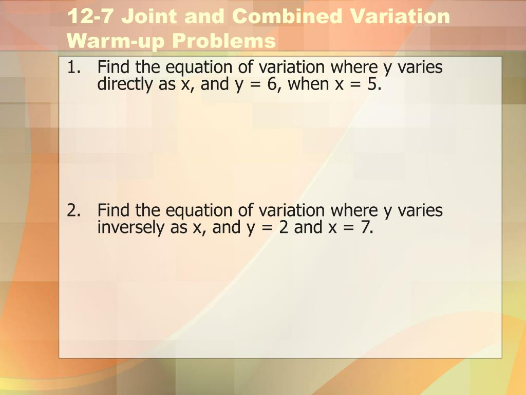 ppt - 12-7 joint and combined variation warm-up problems powerpoint
