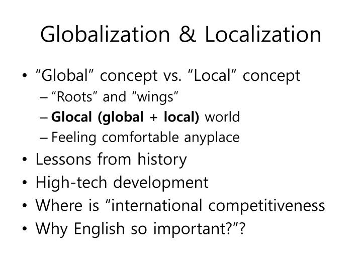 globalization and localization The globalization and localization association (gala) is a global, non-profit trade association for the language industry as a membership organization, we support our member companies and the language sector by creating communities, championing standards, sharing knowledge, and advancing technology.