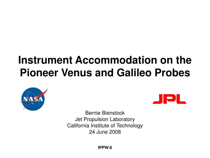 instrument accommodation on the pioneer venus and galileo probes n.