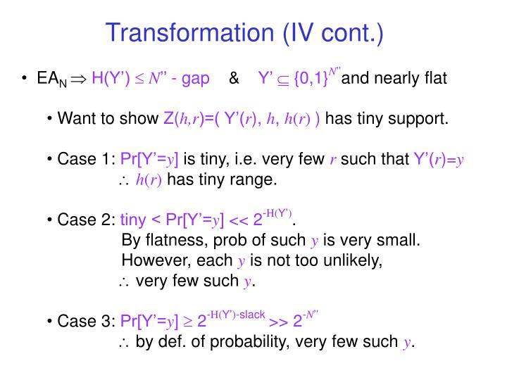 Transformation (IV cont.)
