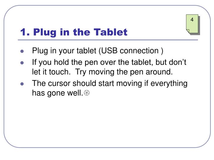1. Plug in the Tablet