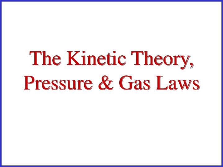 the kinetic theory pressure gas laws n.
