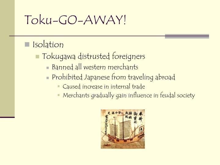 Toku-GO-AWAY!